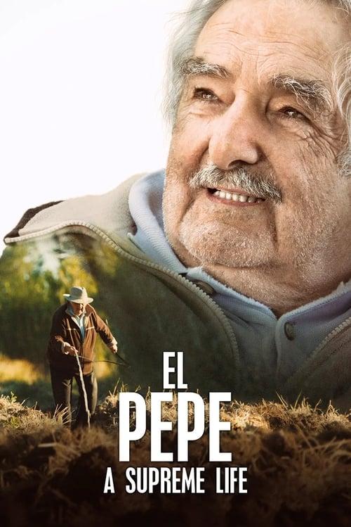 El Pepe: A Supreme Life ( El Pepe, una vida suprema )