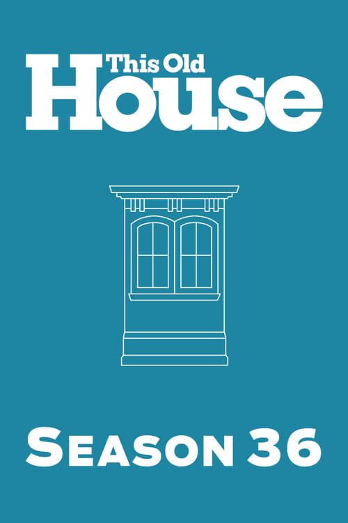 This Old House: Season 36