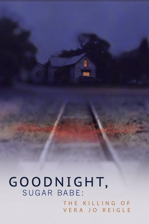 Goodnight, Sugar Babe: The Killing of Vera Jo Reigle Poster