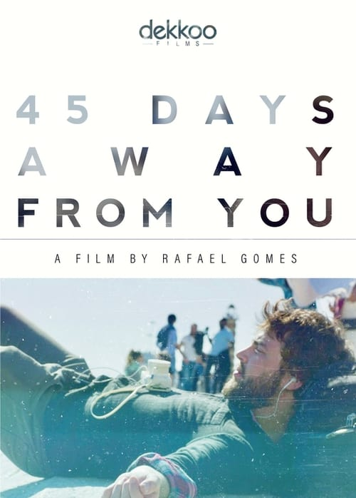 45 Days Away from You (2018) Poster