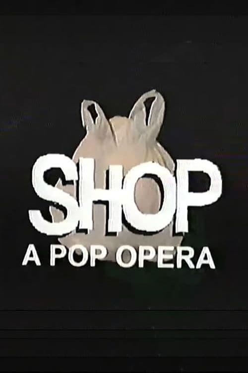 SHOP: A Pop Opera (2019) Poster