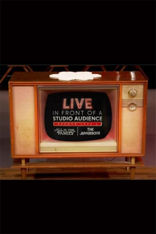 Live in Front of a Studio Audience: Norman Lear's All in the Family and The Jeffersons