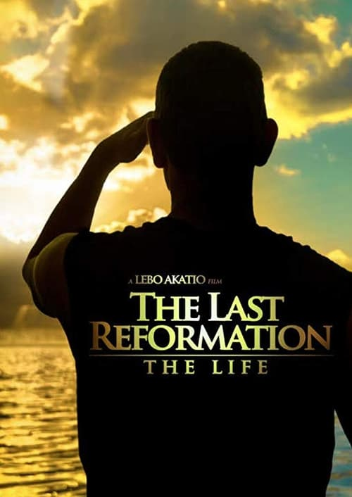 The Last Reformation: The Life (2018)