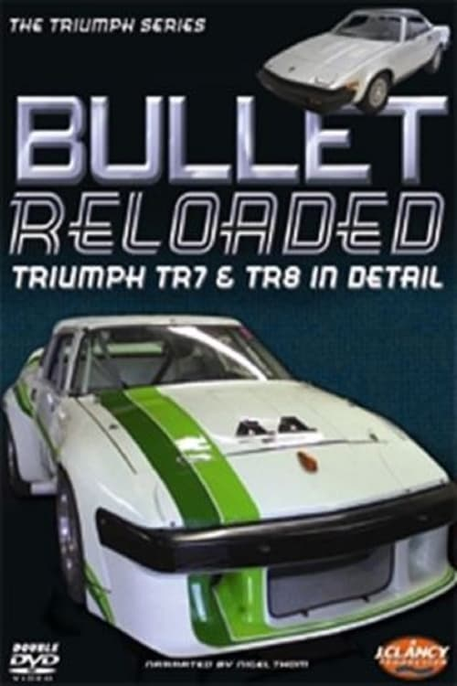 Ver pelicula Bullet Reloaded: Triumph TR7 & TR8 In Detail Online