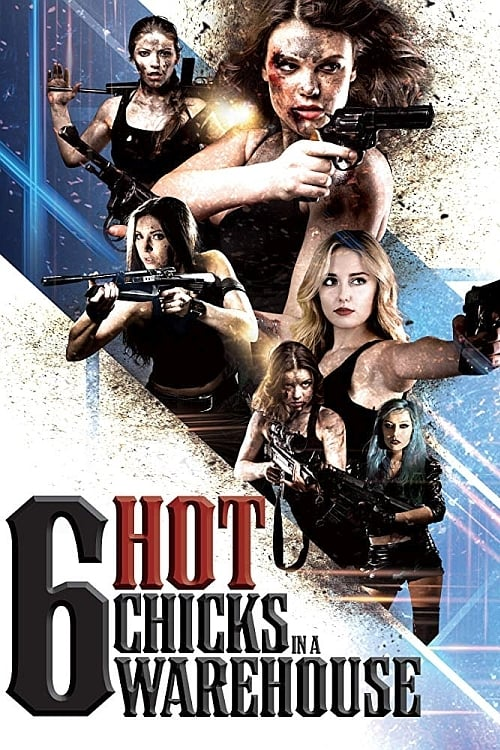 Six Hot Chicks in a Warehouse Poster