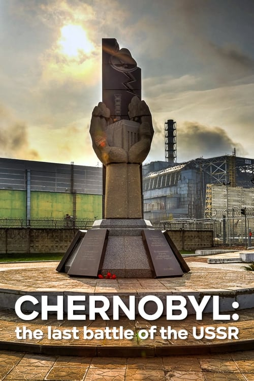 Chernobyl: The Last Battle of the USSR