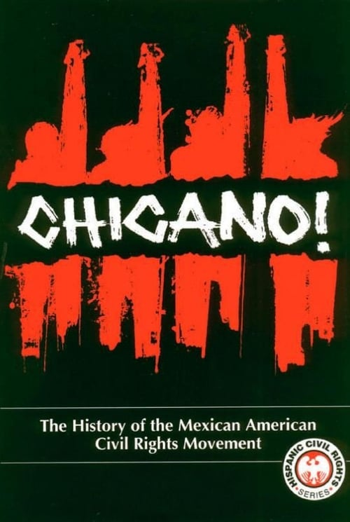 Chicano! The History of the Mexican-American Civil Rights Movement (1996)