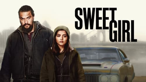 Sweet Girl - Family fights as one. - Azwaad Movie Database