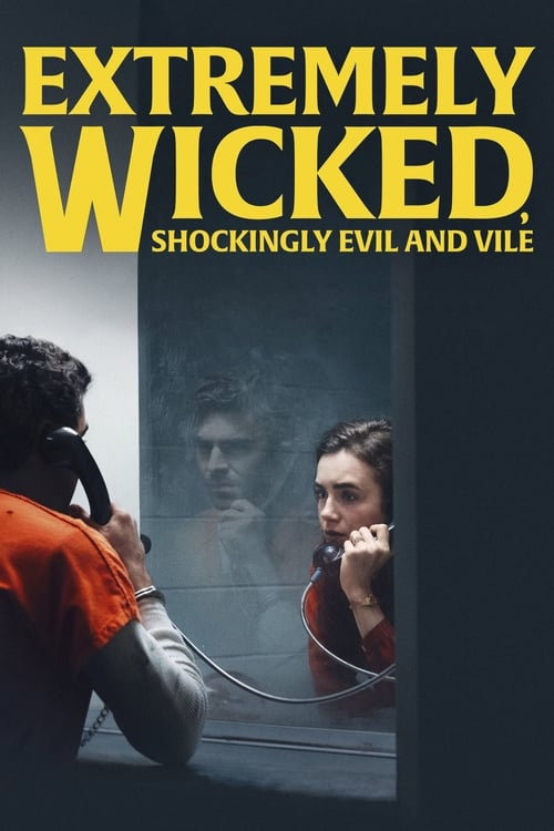Voir Extremely Wicked, Shockingly Evil and Vile Film en Streaming Youwatch