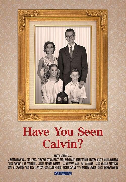 Película Have You Seen Calvin? En Buena Calidad Hd 720p