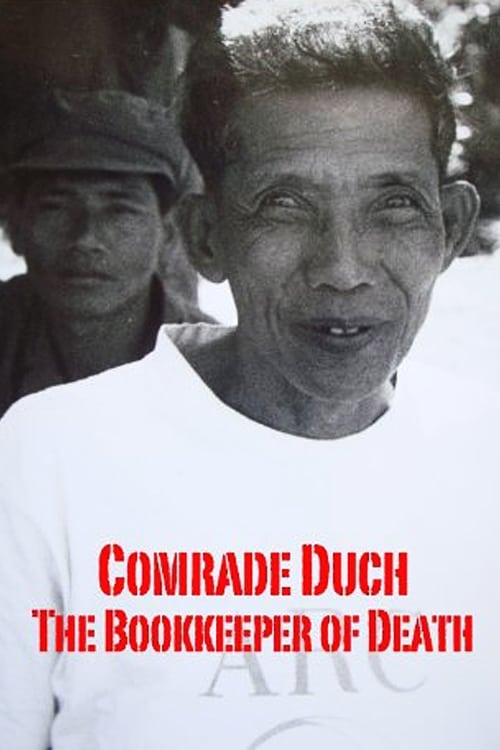 Ver pelicula Comrade Duch: The Bookkeeper of Death Online