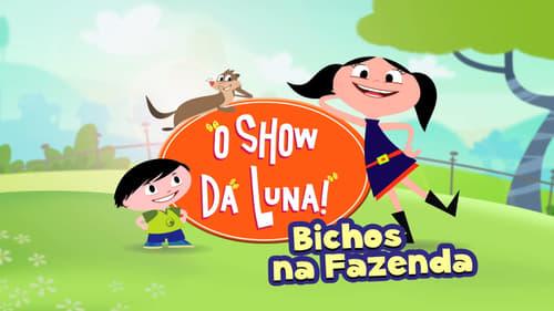 O Show da Luna: Bichos na Fazenda