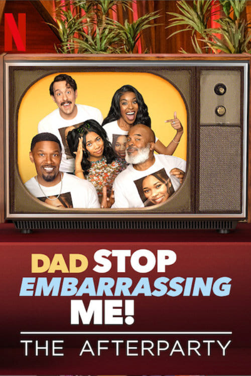 Dad Stop Embarrassing Me - The Afterparty - Poster