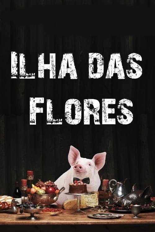 مشاهدة فيلم Ilha das Flores مع ترجمة باللغة العربية
