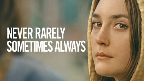 Never Rarely Sometimes Always - Her journey. Her choice. - Azwaad Movie Database