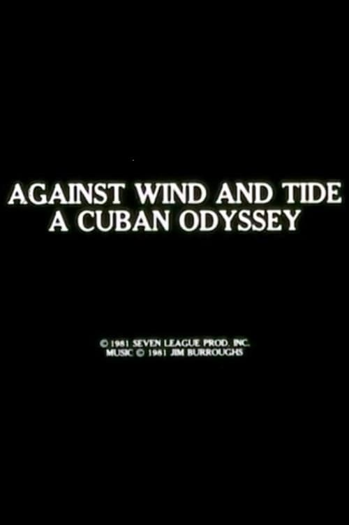 Against Wind and Tide: A Cuban Odyssey (1981)