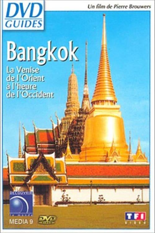 Ver pelicula Bangkok la Venise de l'Orient à l'heure de l'Occident Online