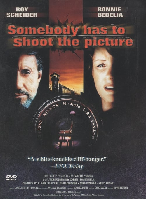 Somebody Has to Shoot the Picture (1990)