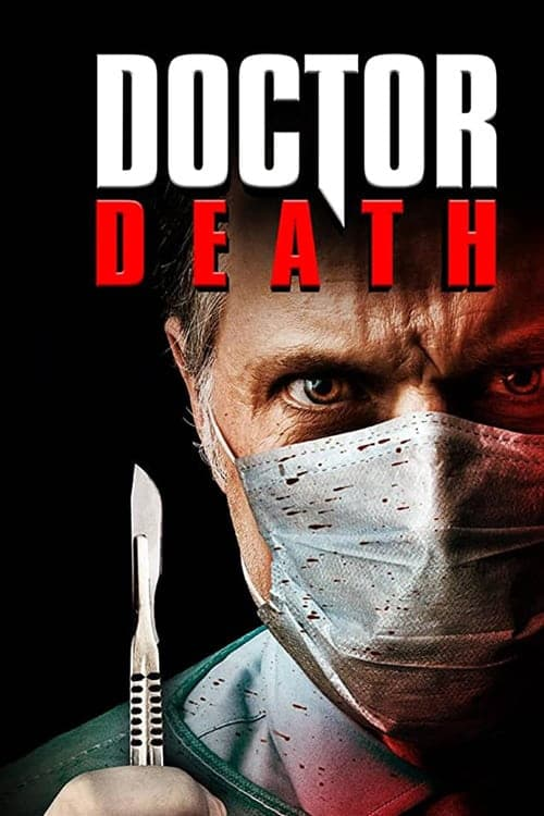 Download Doctor Death (2019) Full Movie