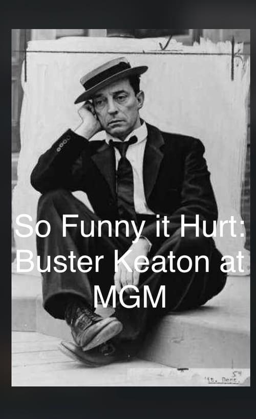 Mira La Película So Funny It Hurt: Buster Keaton & MGM En Línea