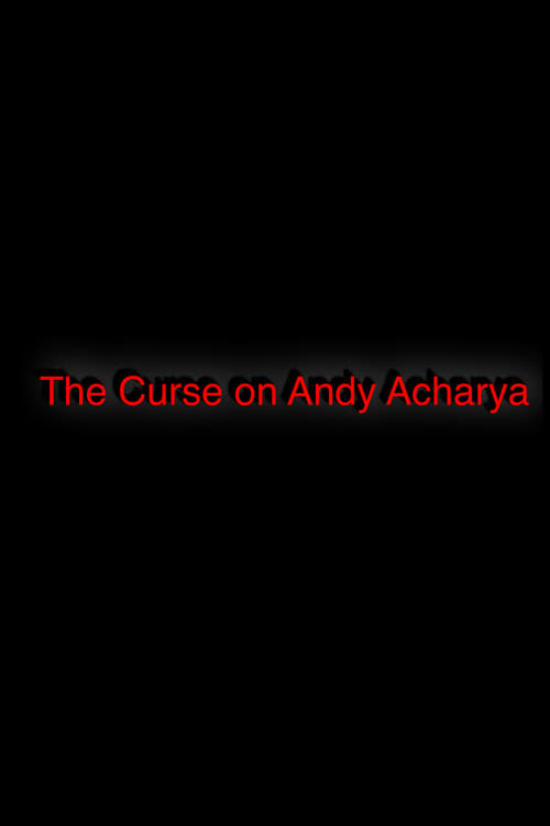 Read more The Curse On Andy Acharya