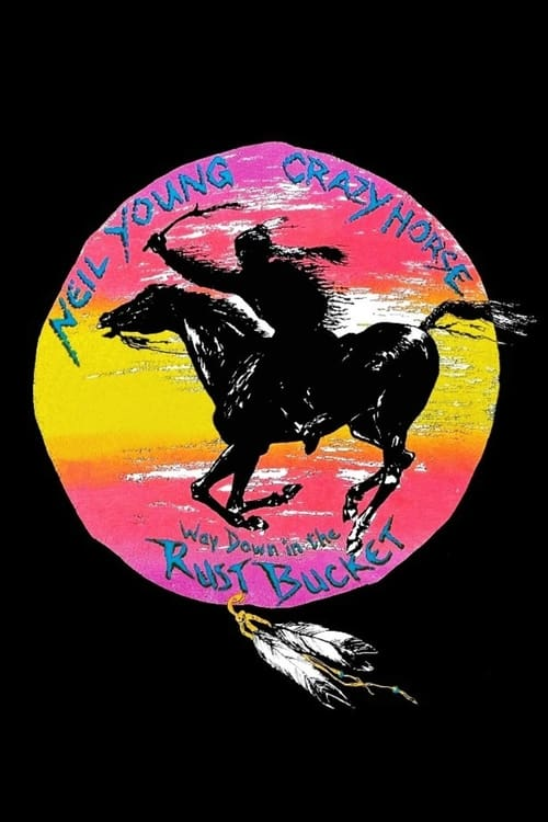 Neil Young & Crazy Horse: Way Down in the Rust Bucket Full Movie 2017 live steam: Watch online