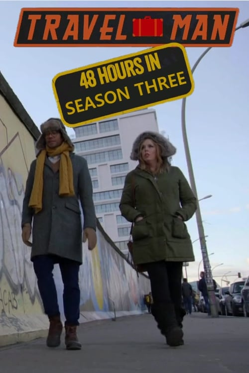 Travel Man: 48 Hours in…: Season 3