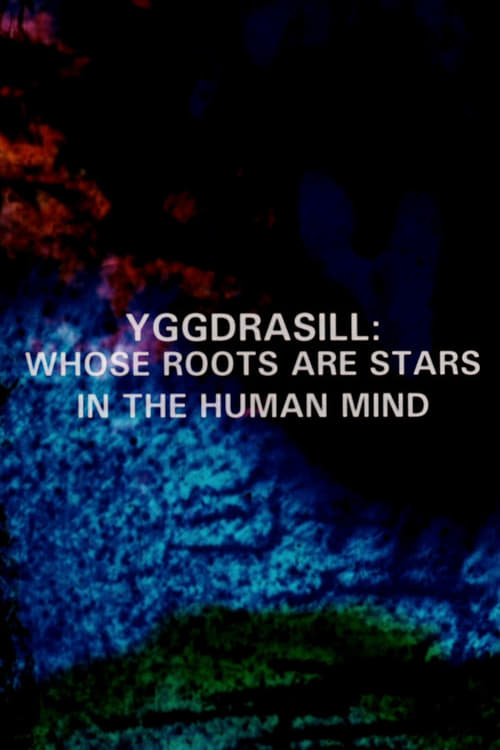 Assistir Yggdrasill: Whose Roots Are Stars in the Human Mind Online