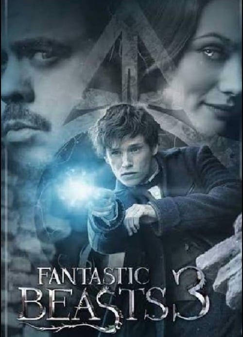 Fantastic Beasts 3 2021 Full Movie Download And Streaming