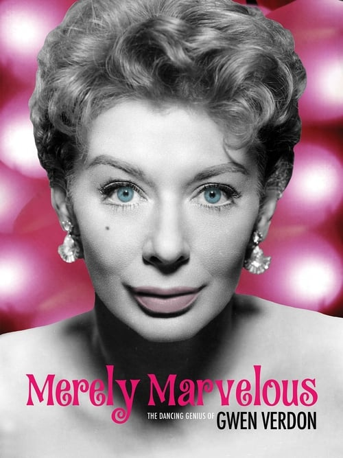 Mira Merely Marvelous: The Dancing Genius of Gwen Verdon En Buena Calidad Hd