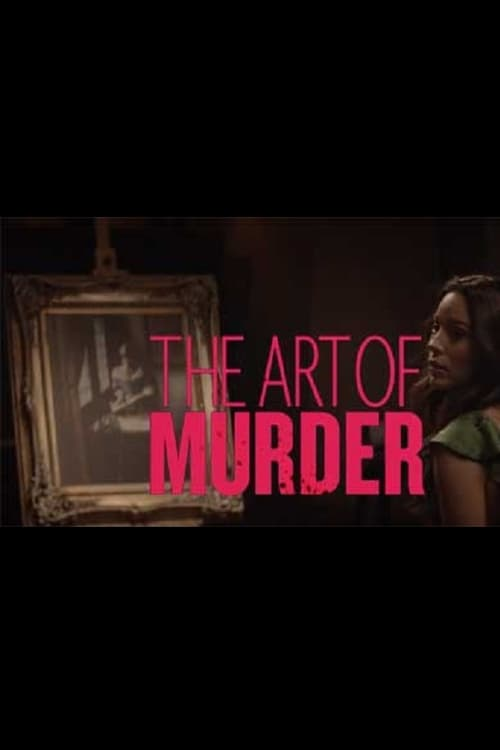Watch The Art of Murder Online HD1080px