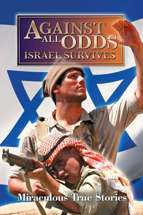 Against All Odds: Israel Survives (2011)