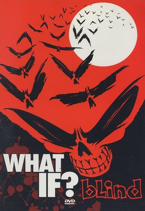 Blind: What If? (2005)