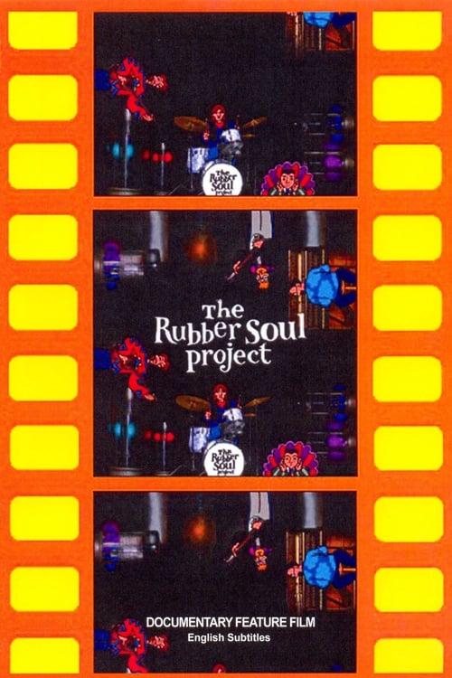 شاهد الفيلم The Rubber Soul Project بجودة عالية الدقة
