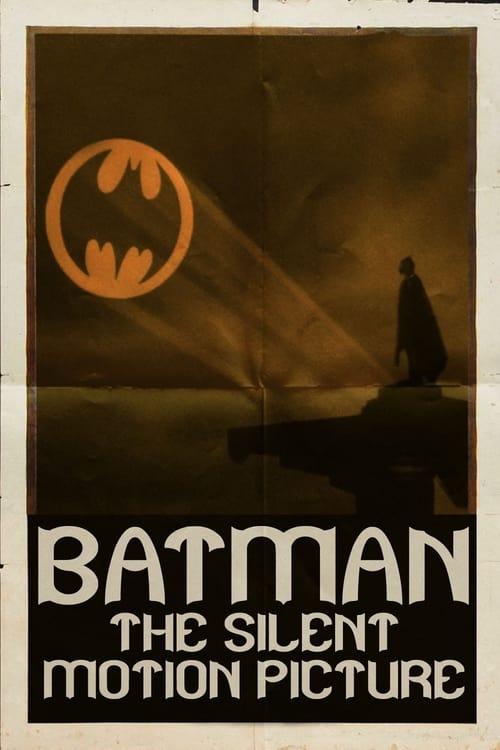 Batman: The Silent Motion Picture
