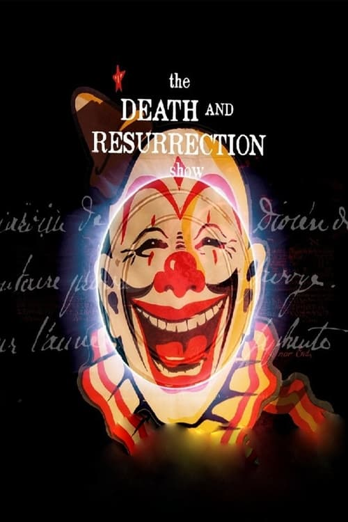 The Death and Resurrection Show (2013)
