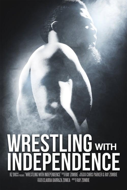 فيلم Wrestling with Independence في نوعية جيدة