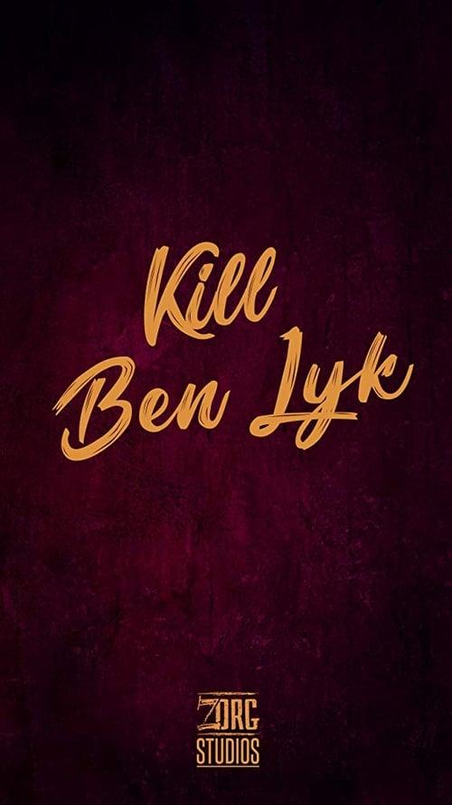 Kill Ben Lyk Film en Streaming Gratuit