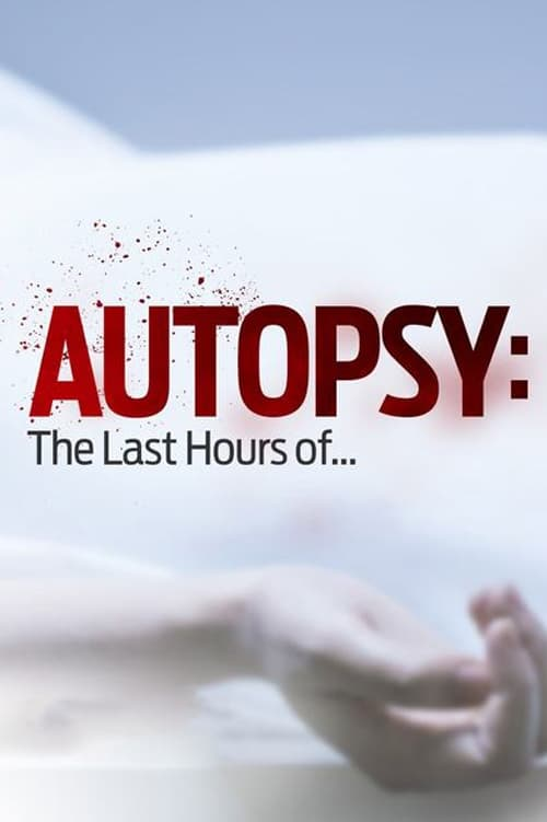 Autopsy: The Last Hours of... (2014)