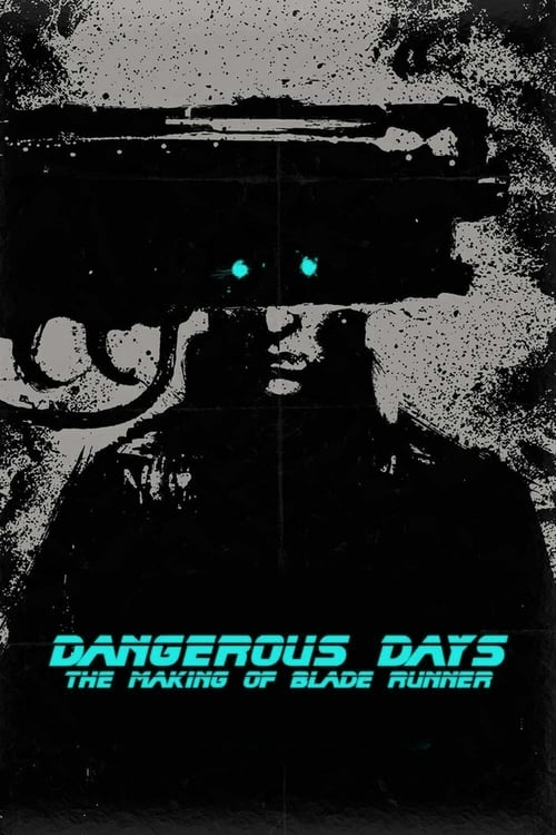 Dangerous Days: Making 'Blade Runner'