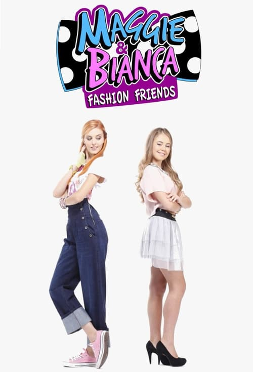 Maggie & Bianca Fashion Friends (2016)