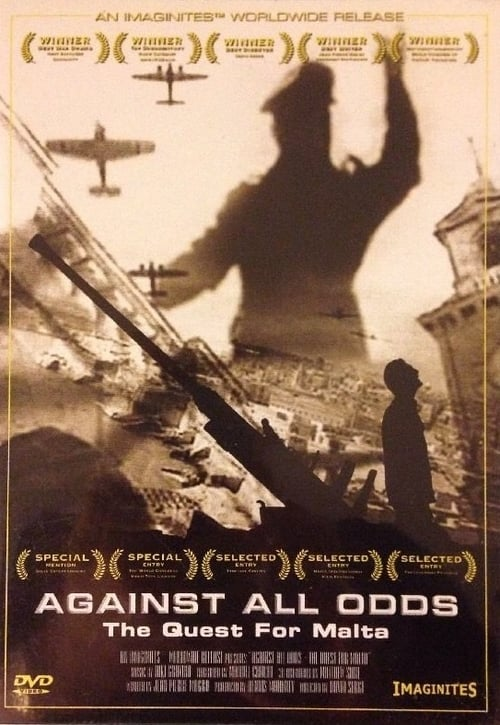 Against All Odds: The Quest For Malta (2007)