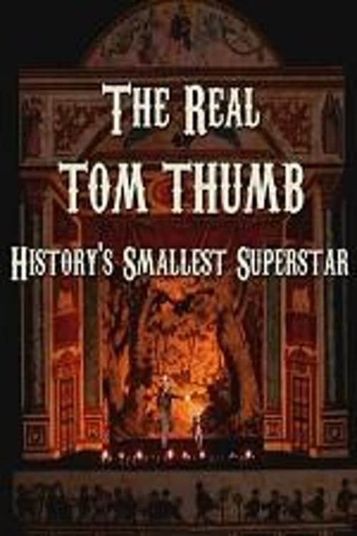 Film The Real Tom Thumb: History's Smallest Superstar In Deutsch Online Ansehen