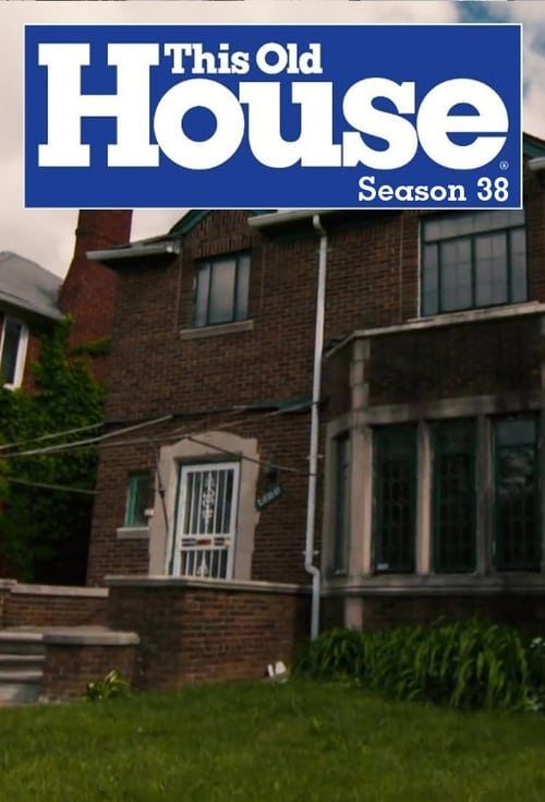 This Old House: Season 38