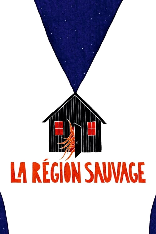La région sauvage Film en Streaming HD