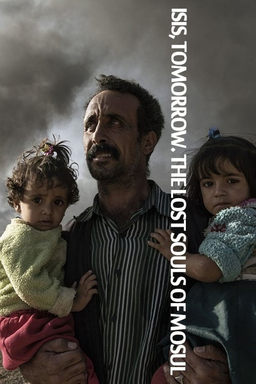 Watch it Isis, Tomorrow. The Lost Souls of Mosul Online