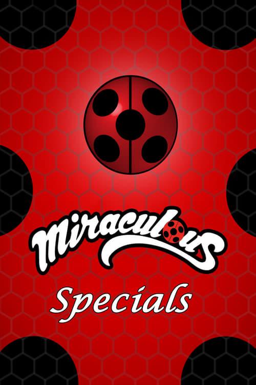 Miraculous: Tales of Ladybug & Cat Noir: Specials