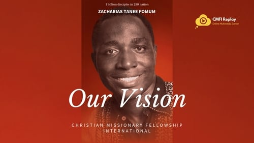 The vision of Christian Missionary Fellowship International