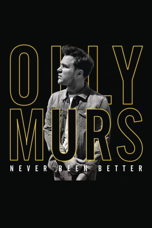 Regarder Le Film Olly Murs: Never Been Better - Live at the O2 Entièrement Gratuit