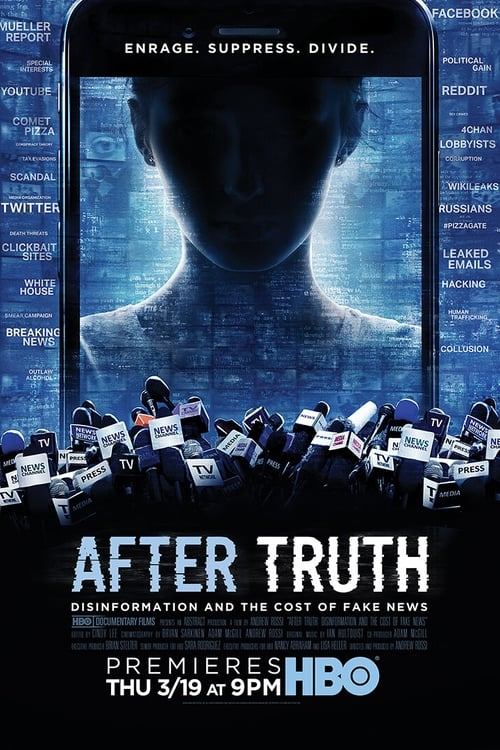 After Truth: Disinformation and the Cost of Fake News Full Watch Online